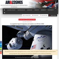 La capsule de SpaceX emportera un touriste vers l'ISS dès 2020