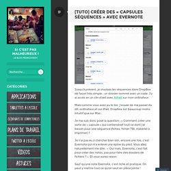 """[Tuto] Créer des """"capsules séquences"""" avec Evernote"""