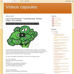 Videos capsules: Learn Food Vocabulary - Food Flashcards - Elf Kids Videos - ELF Learning