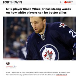 NHL player Blake Wheeler has strong words on how white players can be better allies