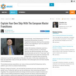Captain Your Own Ship With The European Master Franchisees