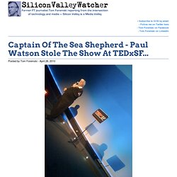 Captain Paul Watson Stars In TEDxSF