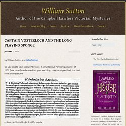 CAPTAIN VOSTERLOCH AND THE LONG PLAYING SPONGE – William Sutton