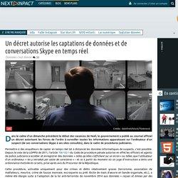 Un décret autorise les captations de données et de conversations Skype en temps réel