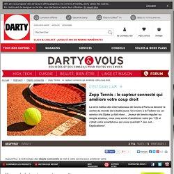 Zepp Tennis : le capteur connecté qui améliore votre coup droit - Darty & Vous