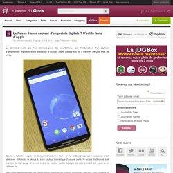 Le Nexus 6 sans capteur d'empreinte digitale ? C'est la faute d'Apple