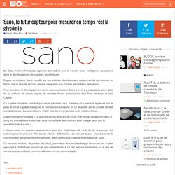 Sano, le futur capteur pour mesurer en temps réel la glycémie