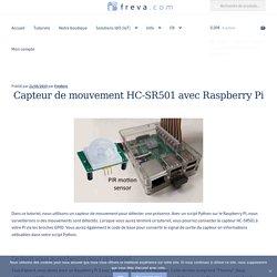 Capteur de mouvement HC-SR501 avec Raspberry Pi freva.com