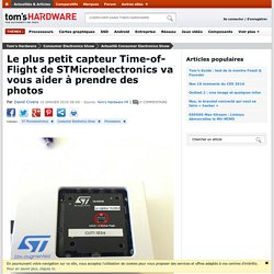 Le plus petit capteur Time-of-Flight de STMicroelectronics va vous aider à prendre des photos