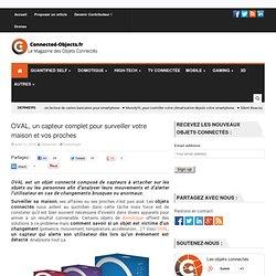 OVAL, un capteur complet pour surveiller votre maison et vos proches