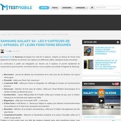 Samsung Galaxy S4 : les 9 capteurs de l'appareil et leurs fonctions résumés