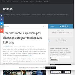Créer des capteurs Jeedom pas chers sans programmation avec ESP Easy - Babash