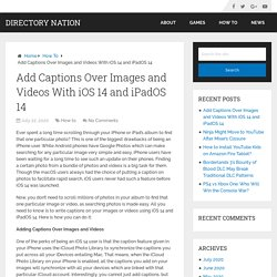 Add Captions Over Images and Videos With iOS 14 and iPadOS 14 – Directory Nation