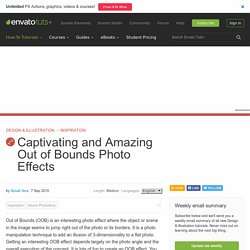 Captivating and Amazing Out of Bounds Photo Effects