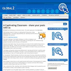 A Captivating Classroom – share your posts with us