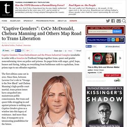 """Captive Genders"": CeCe McDonald, Chelsea Manning and Others Map Road to Trans Liberation"