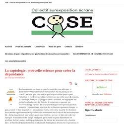 La captologie : nouvelle science pour créer la dépendance