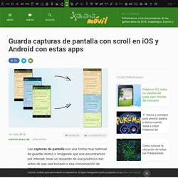 Guarda capturas de pantalla con scroll en iOS y Android con estas apps