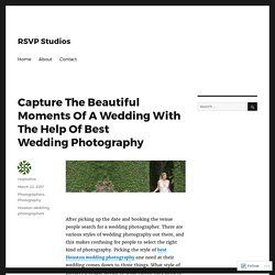 Capture The Beautiful Moments Of A Wedding With The Help Of Best Wedding Photography – RSVP Studios