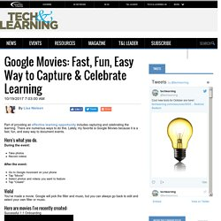 Google Movies: Fast, Fun, Easy Way to Capture & Celebrate Learning