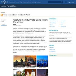 Capture the City Photo Competition: the winner – Lonely Planet blog