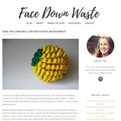 Does the Cora Ball capture plastic microfibres? - Face Down Waste