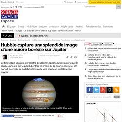 Hubble capture une splendide image d'une aurore boréale sur Jupiter
