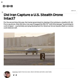 Did Iran Capture a U.S. Stealth Drone Intact? | Danger Room