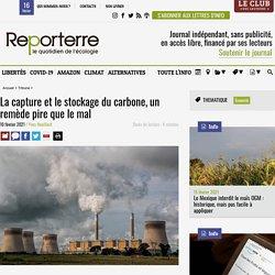 10 fév. 2021 La capture et le stockage du carbone, un remède pire que le mal