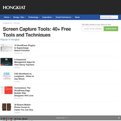 Screen Capture Tools: 40+ Free Tools and Techniques