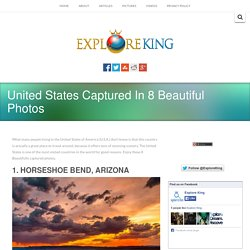 United States Captured In 8 Beautiful Photos - Explore King