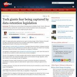 Tech giants fear being captured by data-retention legislation
