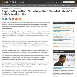 Captured by cotton: Girls duped into bonded labour in India's textile mills