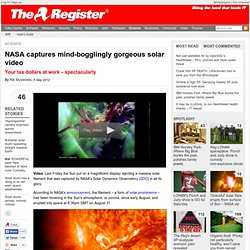 NASA captures mind-bogglingly gorgeous solar video