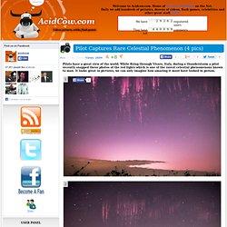 Pilot Captures Rare Celestial Phenomenon (4 pics)
