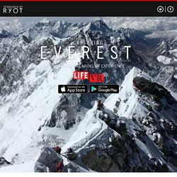 Capturing Everest Virtual Reality: Follow complete climb of Mt. Everest