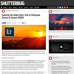 Capturing the Golden Hours: How to Photograph Sunrises & Sunsets (VIDEO)