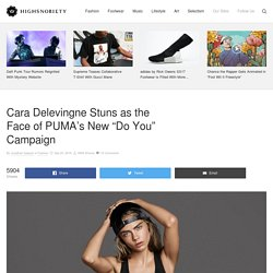 "Cara Delevingne Is the Face of PUMA's New ""Do You"" Campaign"