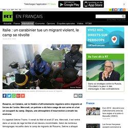Italie : un carabinier tue un migrant violent, le camp se révolte