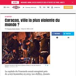 Caracas, ville la plus violente du monde?