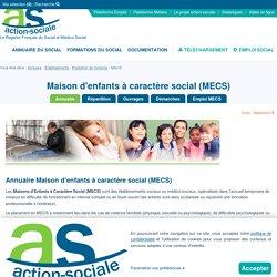 Maison d'enfants à caractère social (MECS) : Tous les établissements de type Maison d'enfants à caractère social (MECS)