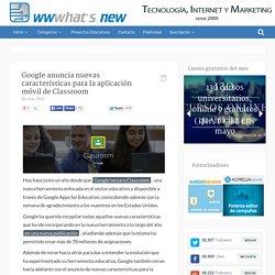Google anuncia nuevas características para la aplicación móvil de Classroom