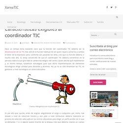 Características exigibles al coordinador TIC