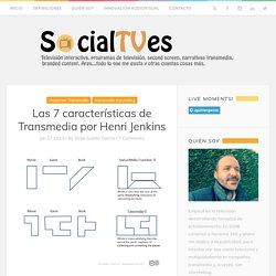 Las 7 características de Transmedia por Henri Jenkins Socialtves