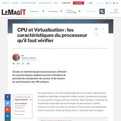 CPU et Virtualisation : les caractéristiques du processeur qu'il faut vérifier