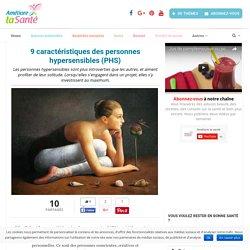 9 caractéristiques des personnes hypersensibles (PHS) - Améliore ta Santé