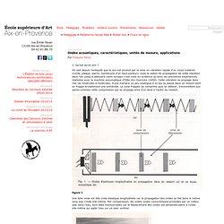 Ondes acoustiques, caractéristiques, unités de mesure, applications - Ecole supérieure d'art d'Aix en provence