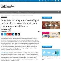 Les caractéristiques et avantages de la « classe inversée » et du « modèle mixte » (blended learning)