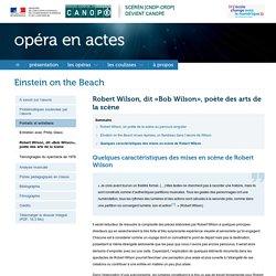Quelques caractéristiques des mises en scène de Robert Wilson-Opéra en actes-Centre National de Documentation Pédagogique