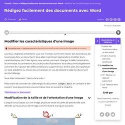 Modifier les caractéristiques d'une image - Rédigez facilement des documents avec Word